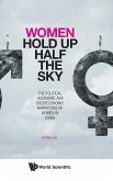 Women Hold Up Half the Sky: The Political-Economic and Socioeconomic Narratives of Women in China
