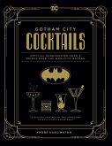 DC Comics: Batman: The Official Gotham City Cocktail Book