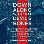 Down Along with That Devil's Bones: A Reckoning with Monuments, Memory, and the Legacy of White Supremacy