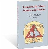 Leonardo da Vinci Trauma und Traum