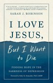 I Love Jesus, But I Want to Die (eBook, ePUB)
