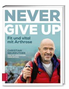 Never give up (Mängelexemplar) - Neureuther, Christian; Fink, Christian; Bömers, Frank