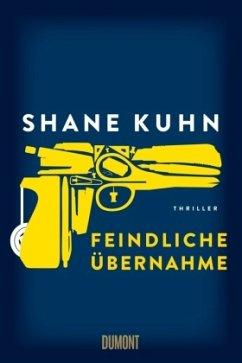 Feindliche Übernahme (Mängelexemplar) - Kuhn, Shane