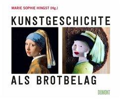 Kunstgeschichte als Brotbelag (Mängelexemplar) - Hingst, Marie Sophie
