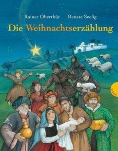 Die Weihnachtserzählung (Mängelexemplar) - Oberthür, Rainer; Seelig, Renate