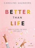 Better Than Life - Teen Girls' Bible Study Leader Kit: How to Study the Bible and Like It