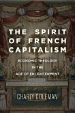 The Spirit of French Capitalism: Economic Theology in the Age of Enlightenment