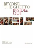 Beyond the Ghetto: Inside & Out