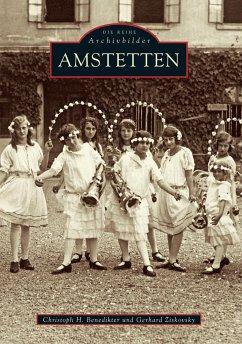 Amstetten (Mängelexemplar) - Benedikter, Christoph H.; Ziskovsky, Gerhard