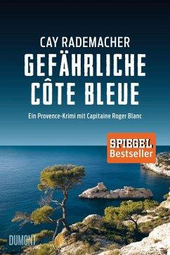 Gefährliche Côte Bleue / Capitaine Roger Blanc ermittelt Bd.4 (Mängelexemplar) - Rademacher, Cay