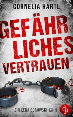 Gefährliches Vertrauen (eBook, ePUB) - Härtl, Cornelia