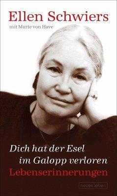 Dich hat der Esel im Galopp verloren (eBook, ePUB) - Schwiers, Ellen; Have, Marte von