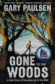Gone to the Woods: A True Story of Growing Up in the Wild (eBook, ePUB)