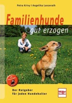 Familienhunde gut erzogen (Mängelexemplar) - Krivy, Petra;Lanzerath, Angelika