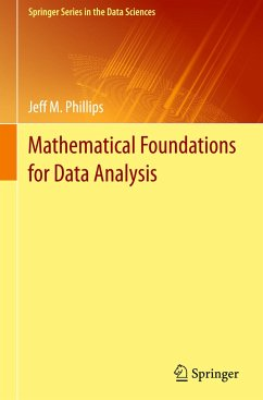Mathematical Foundations for Data Analysis - Phillips, Jeff M.