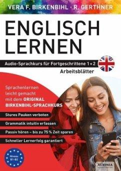 Arbeitsbuch zu Englisch lernen Fortgeschrittene 1+2 - Vera F. Birkenbihl