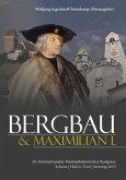Bergbau und Maximilian I.