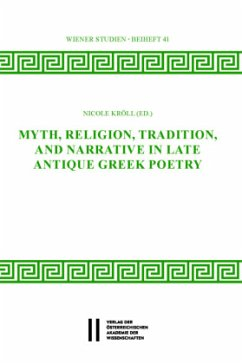 Myth, Religion, Tradition and Narrative in Late Antique Greek Poetry