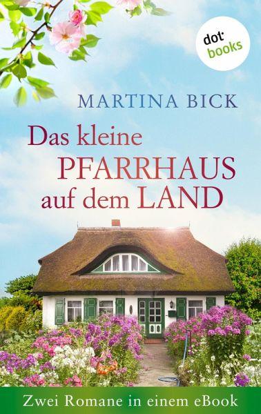 Das kleine Pfarrhaus auf dem Land: Zwei Romane in einem eBook (eBook, ePUB)