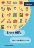 Erste Hilfe für Gesundheitsberufe (eBook, ePUB)