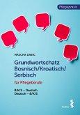 Grundwortschatz Bosnisch/Kroatisch/Serbisch für Pflegeberufe (eBook, ePUB)