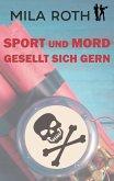 Sport und Mord gesellt sich gern (eBook, ePUB)