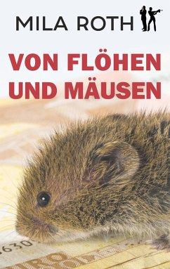 Von Flöhen und Mäusen (eBook, ePUB) - Roth, Mila