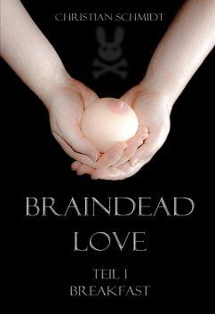 Braindead Love - Band 1 (eBook, ePUB) - Schmidt, Christian