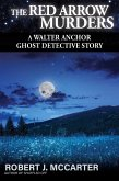 The Red Arrow Murders (A Walter Anchor Ghost Detective Story, #6) (eBook, ePUB)