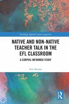 Native and Non-Native Teacher Talk in the EFL Classroom (eBook, PDF) - Nicaise, Eric