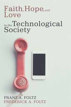 Faith, Hope, and Love in the Technological Society (eBook, PDF)