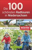 Die 100 schönsten Radtouren in Niedersachsen (Mängelexemplar)