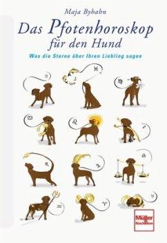Das Pfotenhoroskop für den Hund (Mängelexemplar) - Byhahn, Maja;Byhahn, Maya