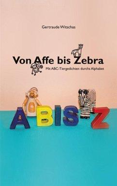 Von Affe bis Zebra (eBook, ePUB) - Witschas, Gertraude; Handwerker, Nele