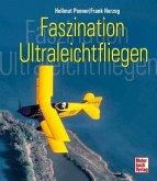 Faszination Ultraleichtfliegen (Mängelexemplar)