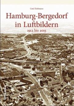 Hamburg-Bergedorf in historischen Luftbildern (Mängelexemplar) - Hoffmann, Gerd