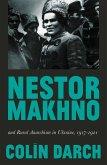 Nestor Makhno and Rural Anarchism in Ukraine, 1917-1921 (eBook, ePUB)