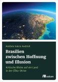 Brasilien zwischen Hoffnung und Illusion