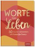 Worte fürs Leben - 50 kluge Gedanken von Frauen für Frauen