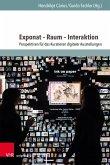 Exponat - Raum - Interaktion