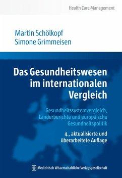Das Gesundheitswesen im internationalen Vergleich - Schölkopf, Martin;Grimmeisen, Simone