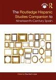 The Routledge Hispanic Studies Companion to Nineteenth-Century Spain (eBook, ePUB)