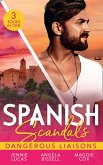 Spanish Scandals: Dangerous Liaisons: Uncovering Her Nine Month Secret / A Night, A Consequence, A Vow / Surrender to Her Spanish Husband (eBook, ePUB)