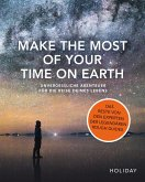 Make the Most of Your Time on Earth (eBook, ePUB)