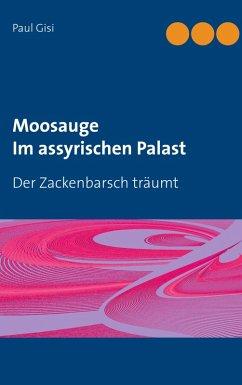 Moosauge Im assyrischen Palast (eBook, ePUB)