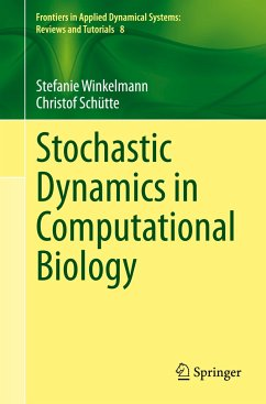 Stochastic Dynamics in Computational Biology
