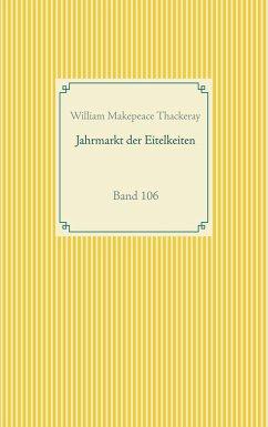 Jahrmarkt der Eitelkeiten - Thackeray, William Makepeace
