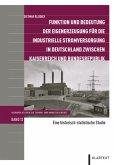 Funktion und Bedeutung der Eigenerzeugung für die industrielle Stromversorgung in Deutschland zwischen Kaiserreich und Bundesrepublik