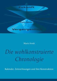 Die wohlkonstruierte Chronologie (eBook, ePUB)