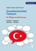 Grundwortschatz Türkisch für Pflege- und Gesundheitsberufe (eBook, ePUB)